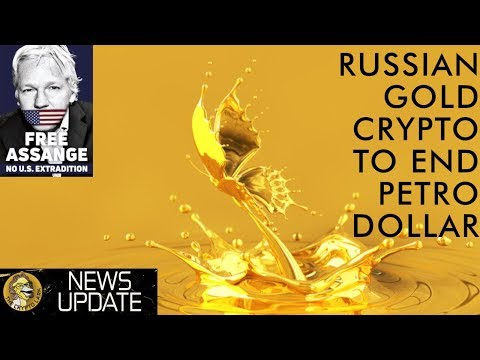 Assange End Game & Russian Gold Coin Crypto To Challenge Petro Dollar