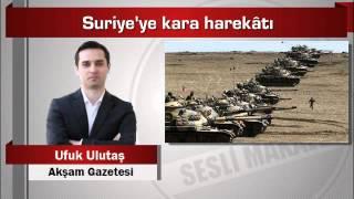 Ufuk Ulutaş  Suriye'ye Kara Harekâtı