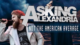 Repeat youtube video Asking Alexandria - Not the American Average | Sumerian 10 Years In The Black | Seattle, WA 10/25/16