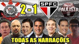 Todas As Narrações   Corinthians 2 X 1 São Paulo  Paulistão 2019