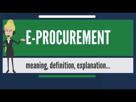 What is E-PROCUREMENT? What does E-PROCUREMENT mean? E-PROCUREMENT meaning & explanation