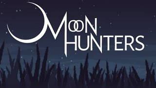 Moon Hunters - Jon and Claire Co-op