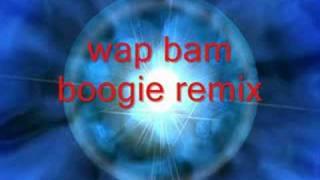 wap bam boogie remix