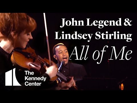 John Legend with Lindsey Stirling: All of Me  from the Kennedy Center