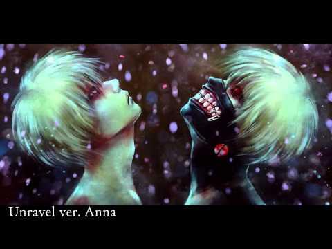 Unravel (tv size) 【Anna】