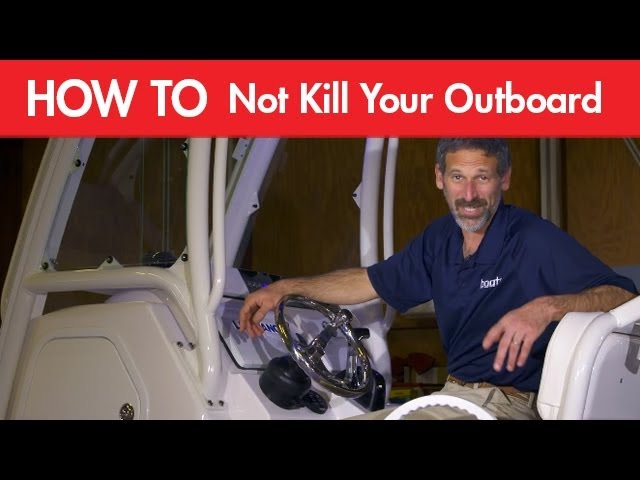 3 Stupid Ways to Kill an Outboard Engine