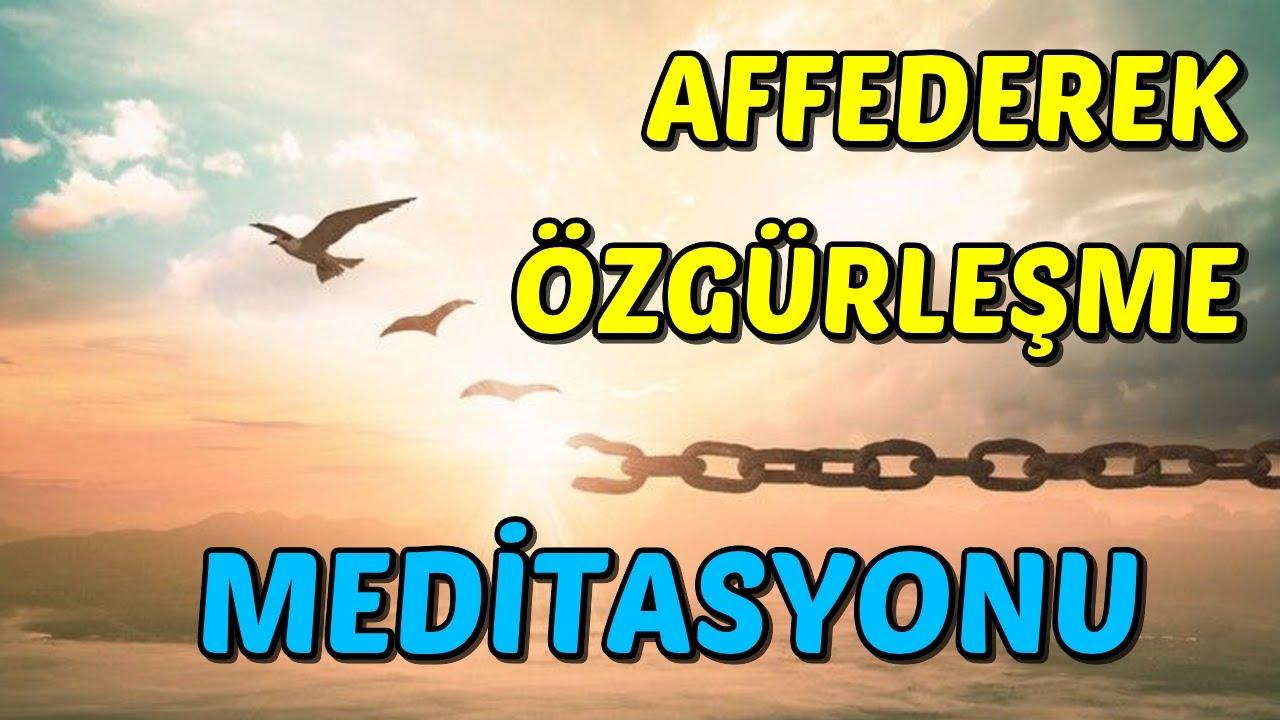 AFFEDEREK Özgürleşme Meditasyonu