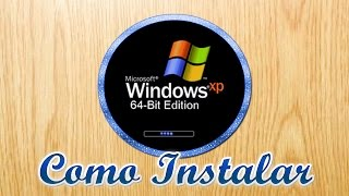 💽 Como Instalar Windows XP 64 BITS