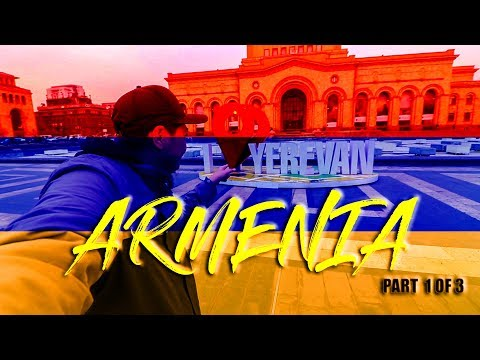 ARMENIA TRAVEL VLOG SERIES /  PART 1 OF 3