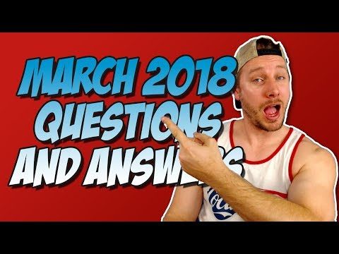 Q&A | March 2018 Questions and Answers