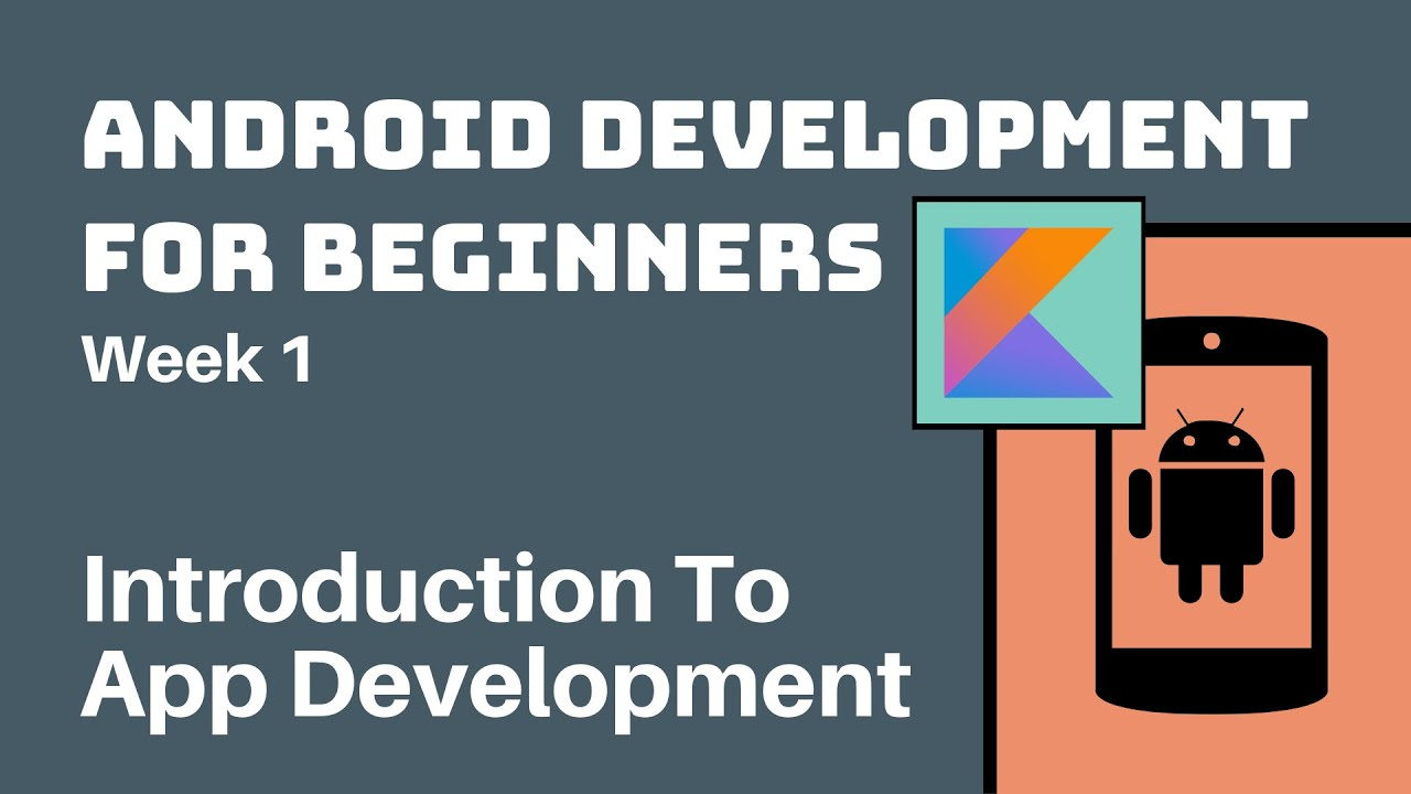 Week 1 - Android Development Course for Beginners // Introduction To App Development
