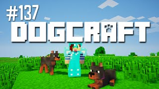 The Guard Dogs - Dogcraft (ep.137)