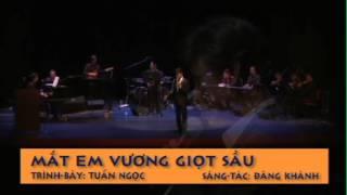 Tình Ca Muôn  Thuở 2012 - Mắt Em Vương Giọt Sầu - Tuấn Ngọc-Dang Khanh