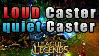League of Legends - Loud Caster, Quiet Caster [Full Live Shoutcast]