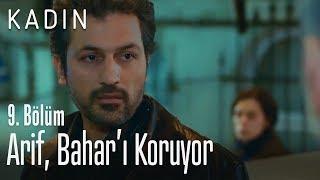 Arif, Bahar'ı koruyor - Kadın 9. Bölüm
