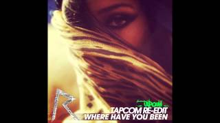 Rihanna - Where Have You Been (Tapcom Re-edit / Remix)