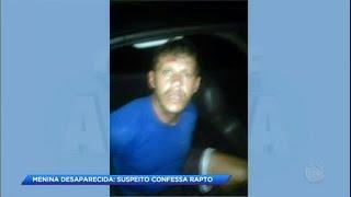 Homem confessa rapto de menina de 11 anos que segue desaparecida