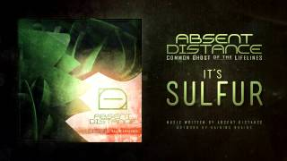 Watch Absent Distance Its Sulfur video