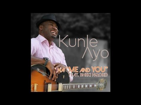 01 - Kunle Ayo - Na Me and You ft Bheki Nqoko