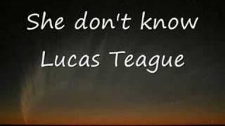 lucas teague she dont know