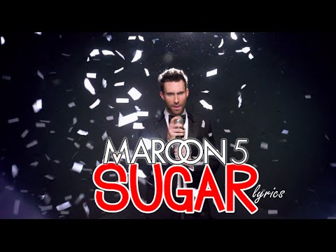 Maroon 5 - Sugar (Lyrics On Screen HQ) OFFICIAL AUDIO