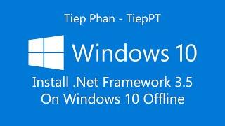 Windows 10 - Install .Net Framework 3.5 On Windows 10 Offline [HD]