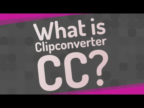 What is Clipconverter CC?