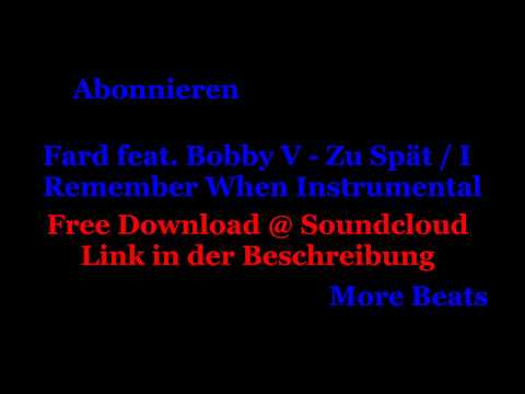 Fard feat. Bobby V - Zu Spät / I Remember When Bellum et Pax Instrumental [ ChrizzBeats ]