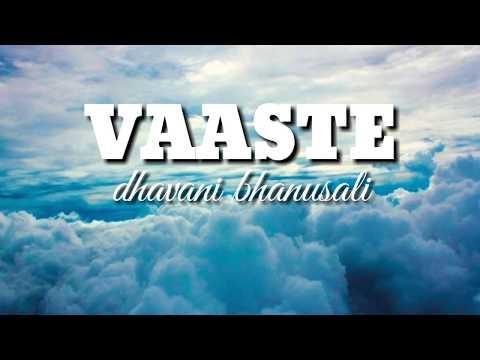 vaaste-dhavani-bhanusali---lirik