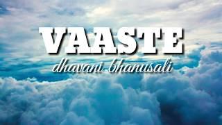 Vaaste dhavani bhanusali - lirik