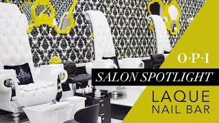 OPI Salon Spotlight | Laqué Nail Bar