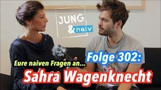 Eure naiven Fragen an Sahra Wagenknecht (Die Linke) - Jung & Naiv: Folge 302
