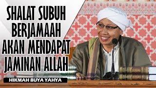 Shalat Shubuh Berjama'ah Akan Mendapat Jaminan Allah - Hikmah Buya Yahya
