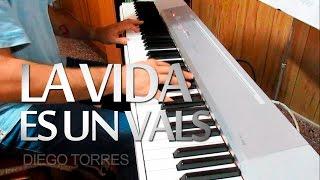 """""""La vida es un vals"""" - Diego Torres (Javi Jiménez piano cover)"""