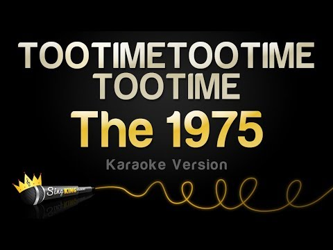 The 1975 - TOOTIMETOOTIMETOOTIME (Karaoke Version)