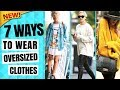 7 Ways to Wear Oversized Clothes   Rock Oversized Outfits 2018