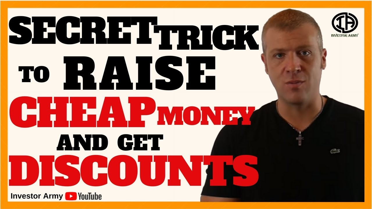 Secret Trick To Raise Cheap Money And Get Discounts
