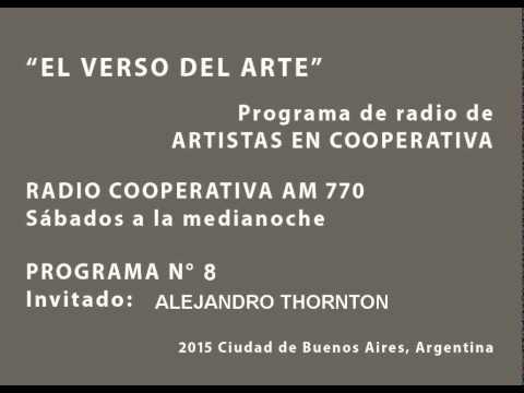 EL VERSO DEL ARTE -  Alejandro Thornton -  Primera Parte