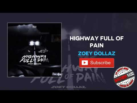 Zoey Dollaz Highway Full Of Pain (OFFICIAL AUDIO) ShadyBeer Radio