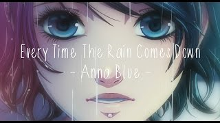 Anna Blue - Every Time The Rain Comes Down (Official Music V...