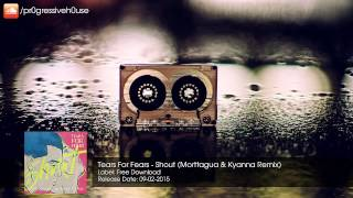 Tears For Fears - Shout (Morttagua & Kyanna Remix) [Free Download]