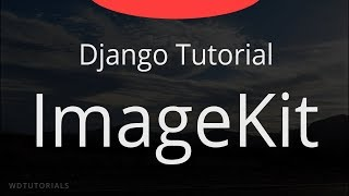İmagekit İle Küçük Resim Oluşturma Django (Python Eğitimi)