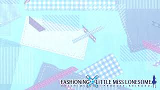 Fashioning Little Miss Lonesome OST - A Little Less Lonesome