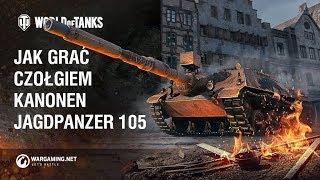 Jak grać czołgiem KanonenJagdPanzer 105 [World of Tanks Polska]