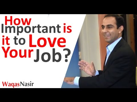 How Important Is It To Love Your Job? -By Qasim Ali Shah | In Urdu