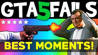 GTA 5 FAILS - Best Moments (GTA 5 Funny moments compilation online Grand theft Auto V Gameplay)