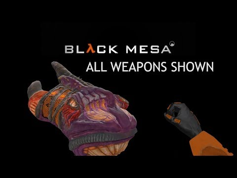 Black Mesa - All Weapons Shown