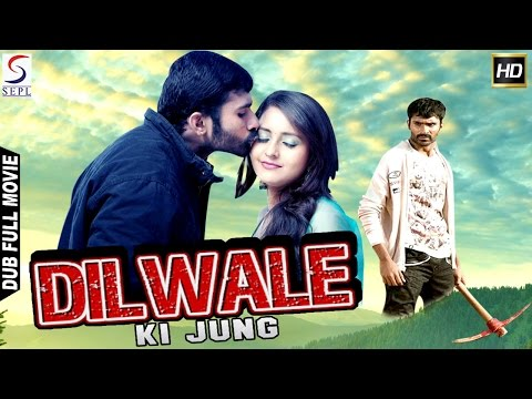 Dilwale Ke Jung ᴴᴰ - South Indian Super Dubbed Action Film - Latest HD Movie 2017