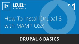 Drupal 8 Basics #1 - How To Install With MAMP OSX