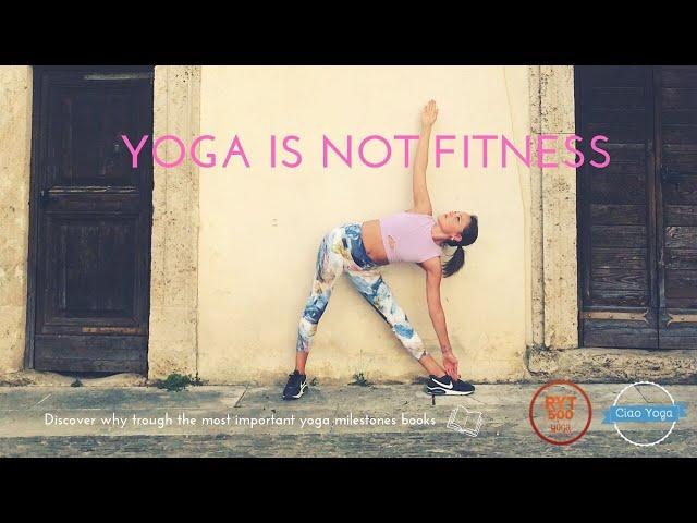 Yoga non è fitness!I grandi testi antichi ti spiegano il perché!